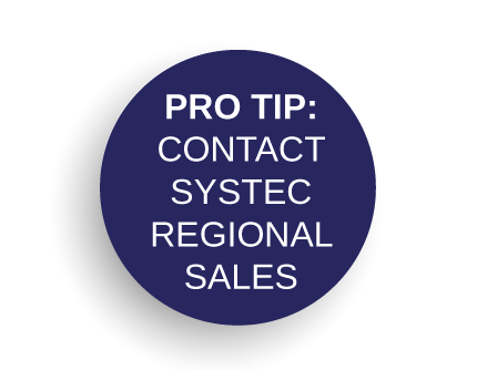 Pro-Tip: Contact Systec Regional Sales