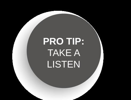 Pro-Tip: Take a listen