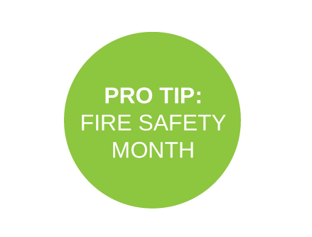 Pro-Tip: Fire Safety Month